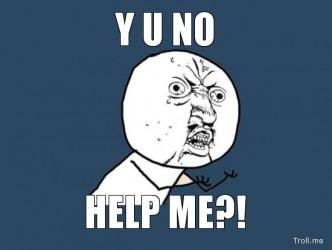 y-u-no-help-me