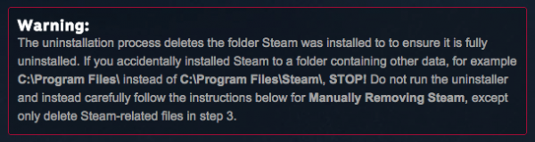 Musisz czytać mały druczek podczas instalacji, koleżko, aby się odwiedzieć, że jak zainstalujesz nas w katalogu obok czegośistotnego, to po odinstalowaniu Steama zabierzemy ze sobą także inne Twoje dane ;)